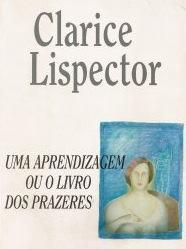 aprendizagem ou livro prazeres clarice lispector